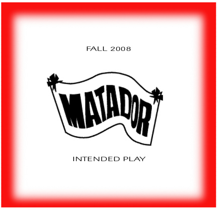 Matador Intended Play