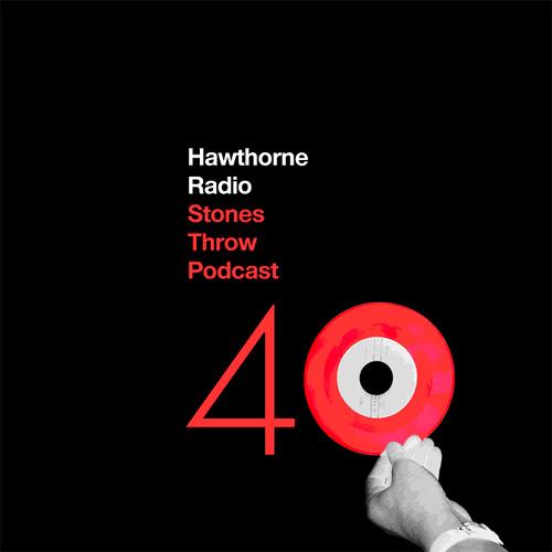 Stones Throw Podcast #40