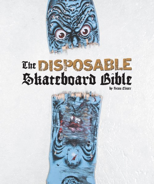 The Disposable: Skateboard Bible