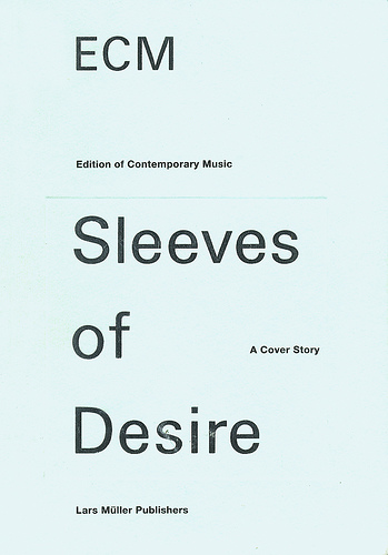 ECM: Sleeves of Desire : A Cover Story